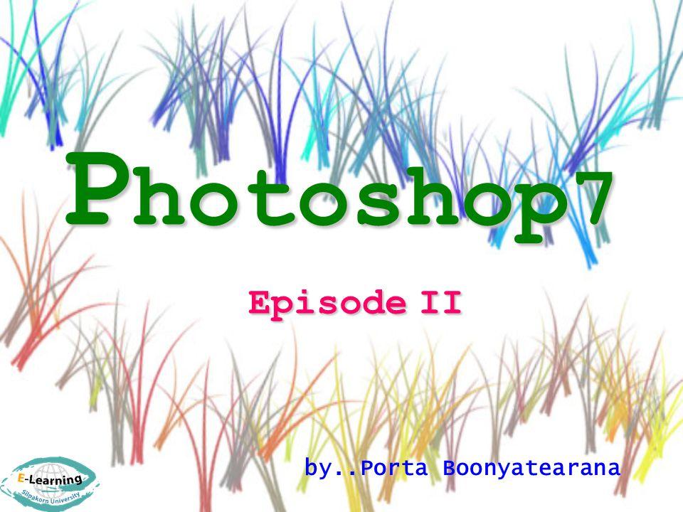 P hotoshop 7 Episode II by..Porta Boonyatearana