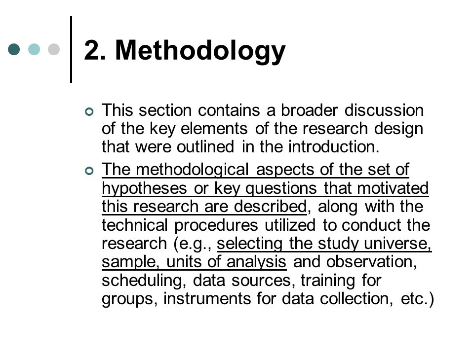2. Methodology This section contains a broader discussion of the key elements of the research design that were outlined in the introduction. The metho