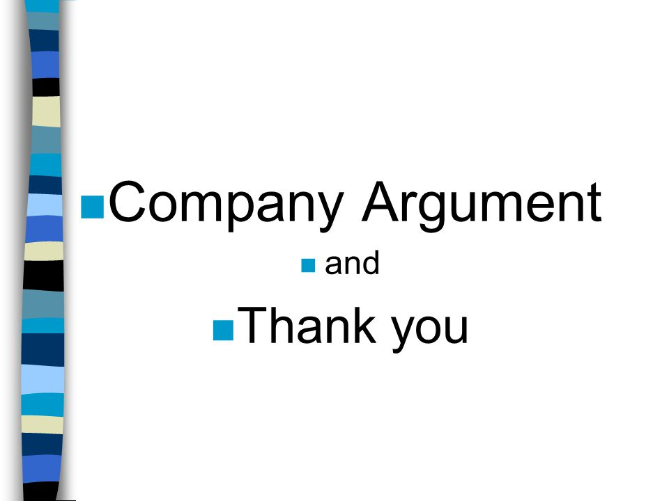 Company Argument and Thank you