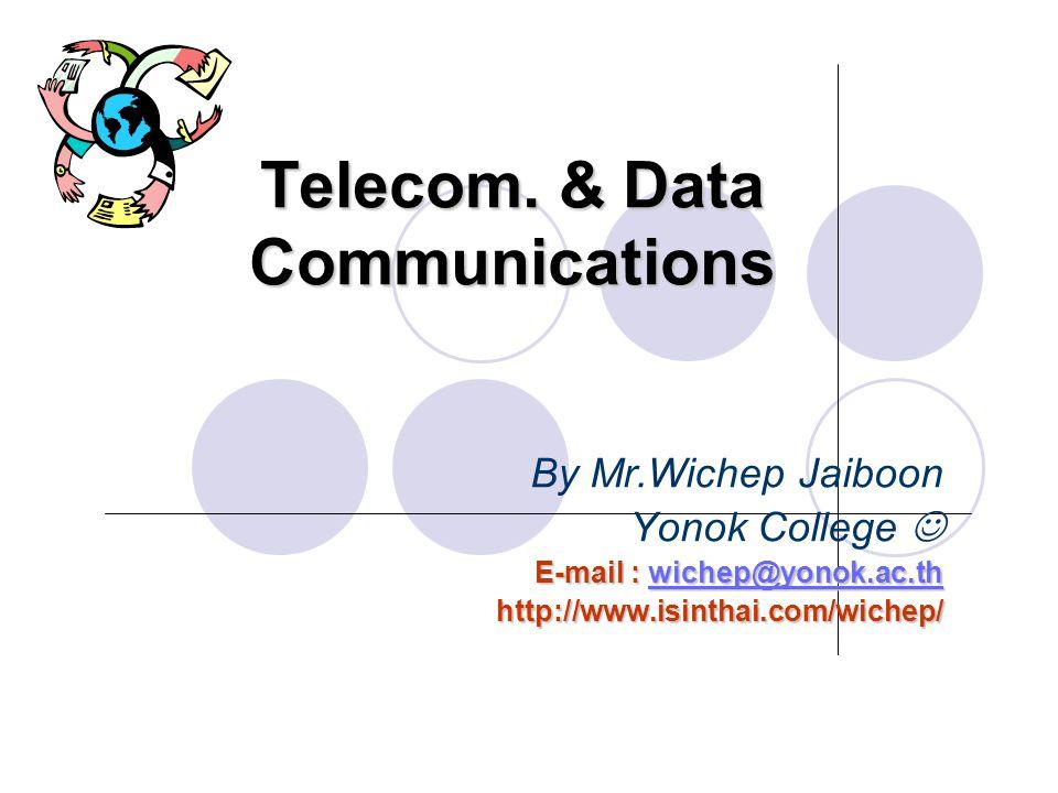 Agenda Agenda การสื่อสารโทรคมนาคม (Telecommunications) ประโยชน์ของการสื่อสารโทรคมนาคมที่มีต่อ องค์กร การสื่อสารข้อมูล & เครือข่ายคอมพิวเตอร์ (Data Communication & Computer Network) องค์ประกอบของการสื่อสารข้อมูล (Data Communication Component) ชนิดของสัญญาณข้อมูล ชนิดของการเชื่อมโยงการสื่อสาร