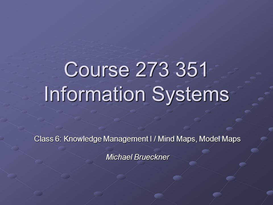 22 (C) Michael Brückner 2005/2006 - Information Systems Further reading General principles and applications of MindMapping: Buzan, Tony.