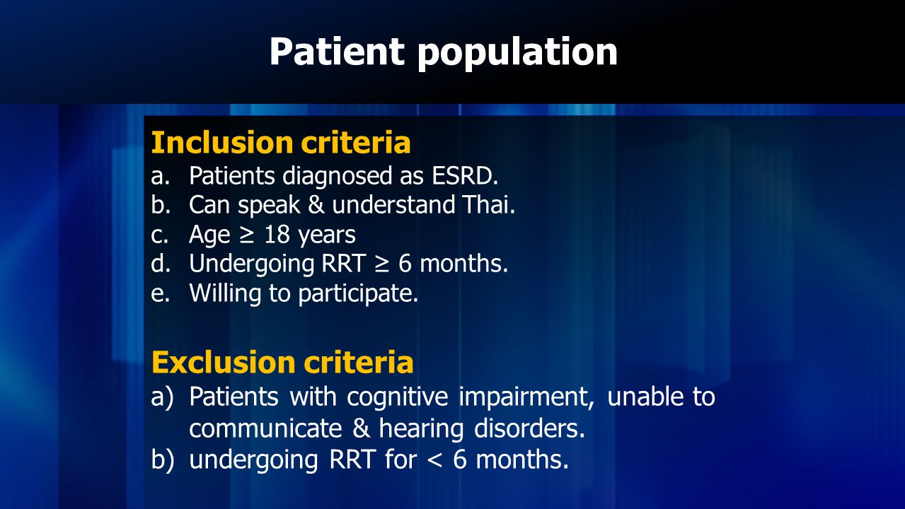 Patient population Inclusion criteria a.Patients diagnosed as ESRD. b.Can speak & understand Thai. c.Age ≥ 18 years d.Undergoing RRT ≥ 6 months. e.Wil