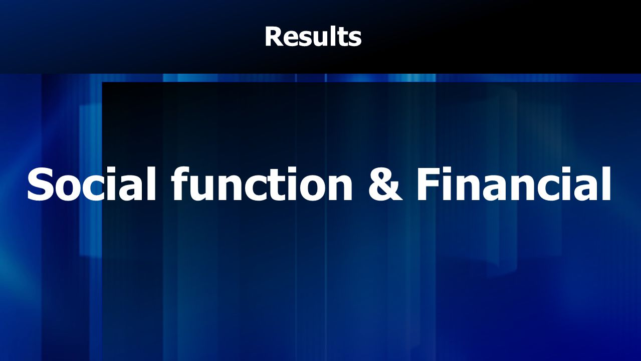 Results Social function & Financial