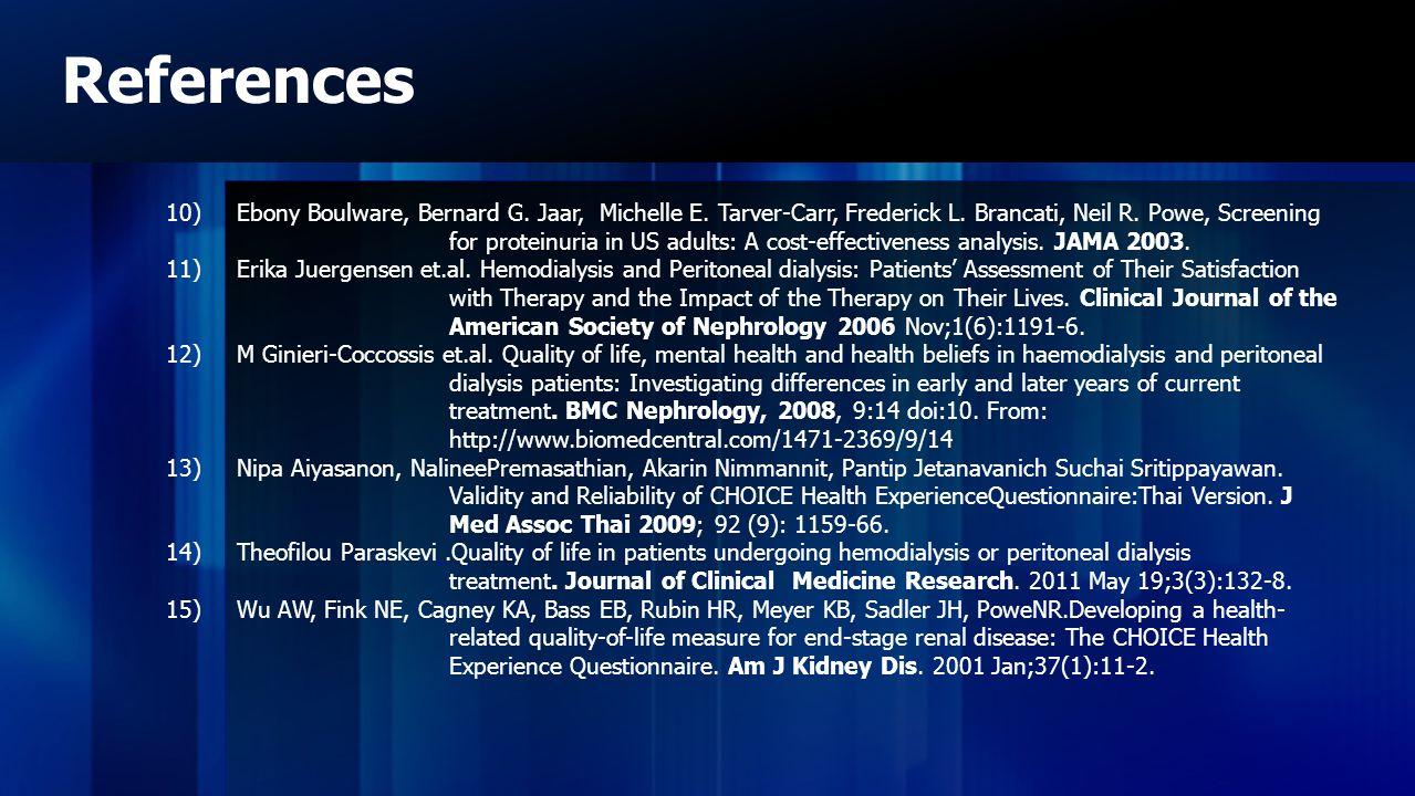 References 10)Ebony Boulware, Bernard G. Jaar, Michelle E. Tarver-Carr, Frederick L. Brancati, Neil R. Powe, Screening for proteinuria in US adults: A