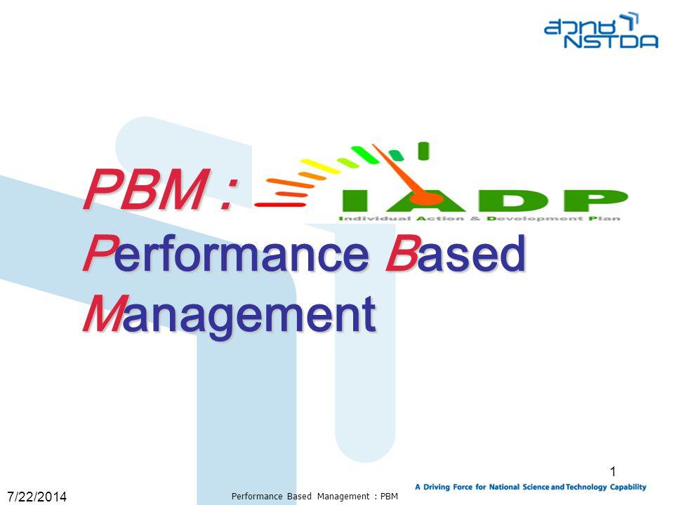 7/22/2014 Performance Based Management : PBM 1 PBM : Performance Based Management