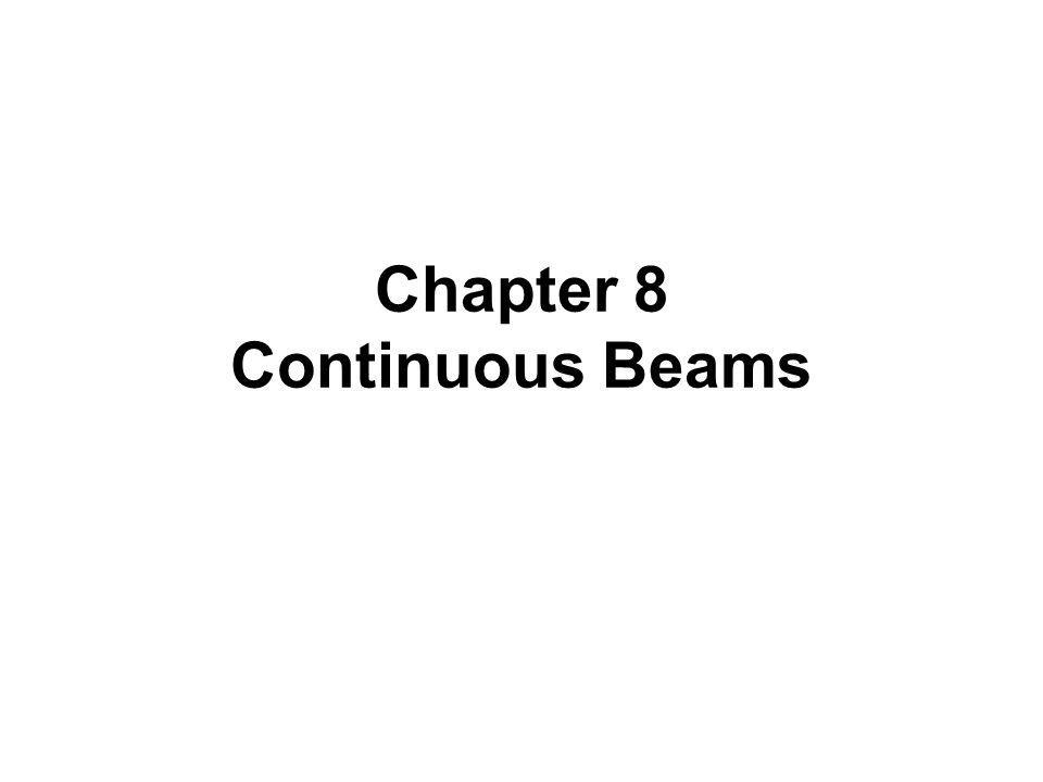 Chapter 8 Continuous Beams