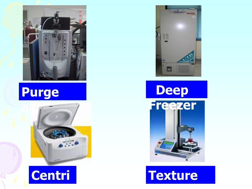 Texture analyzer Centri fuge Purge and Trap Deep Freezer