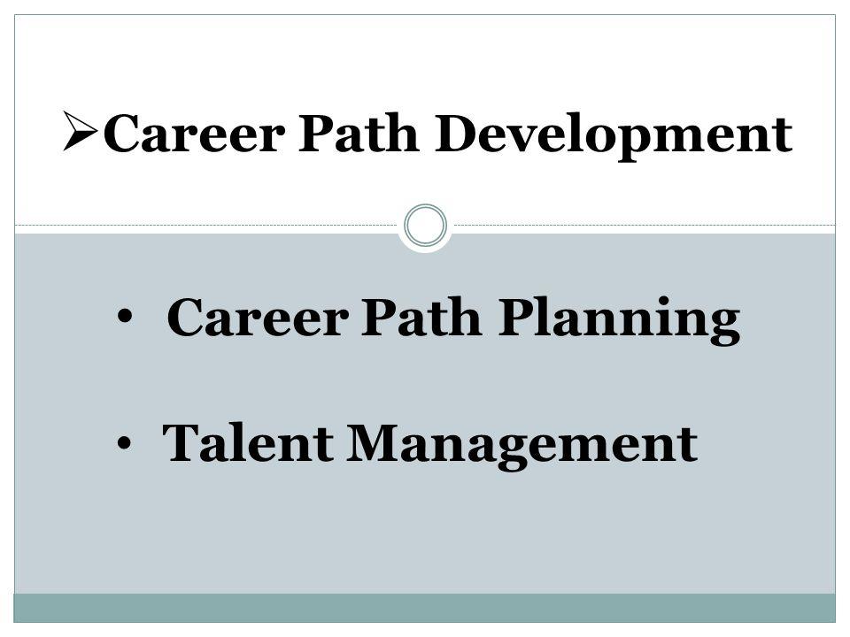  Career Path Development Career Path Planning Talent Management