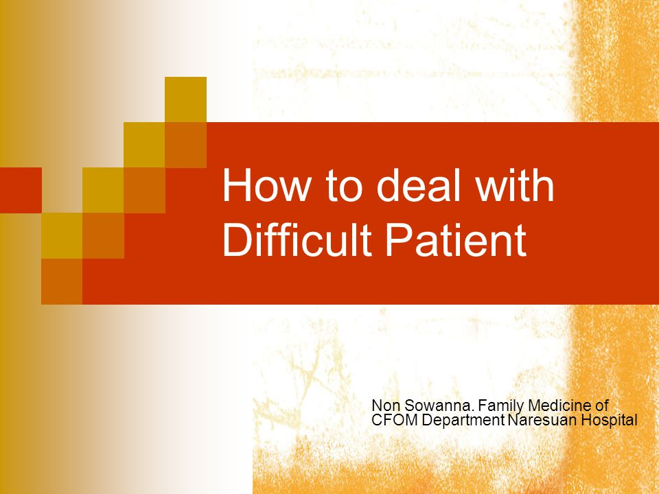 Physician factor Anger or defensive physicians Fatigued or harried patients Dogmatic or arrogant patients