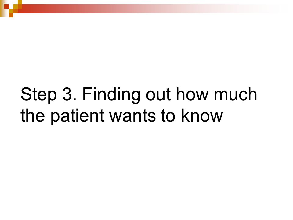 Step 3. Finding out how much the patient wants to know