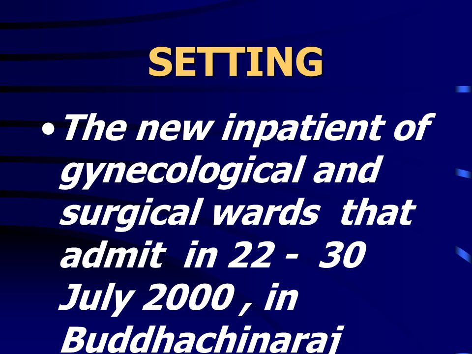 SETTING The new inpatient of gynecological and surgical wards that admit in 22 - 30 July 2000, in Buddhachinaraj hospital, Phisanulok