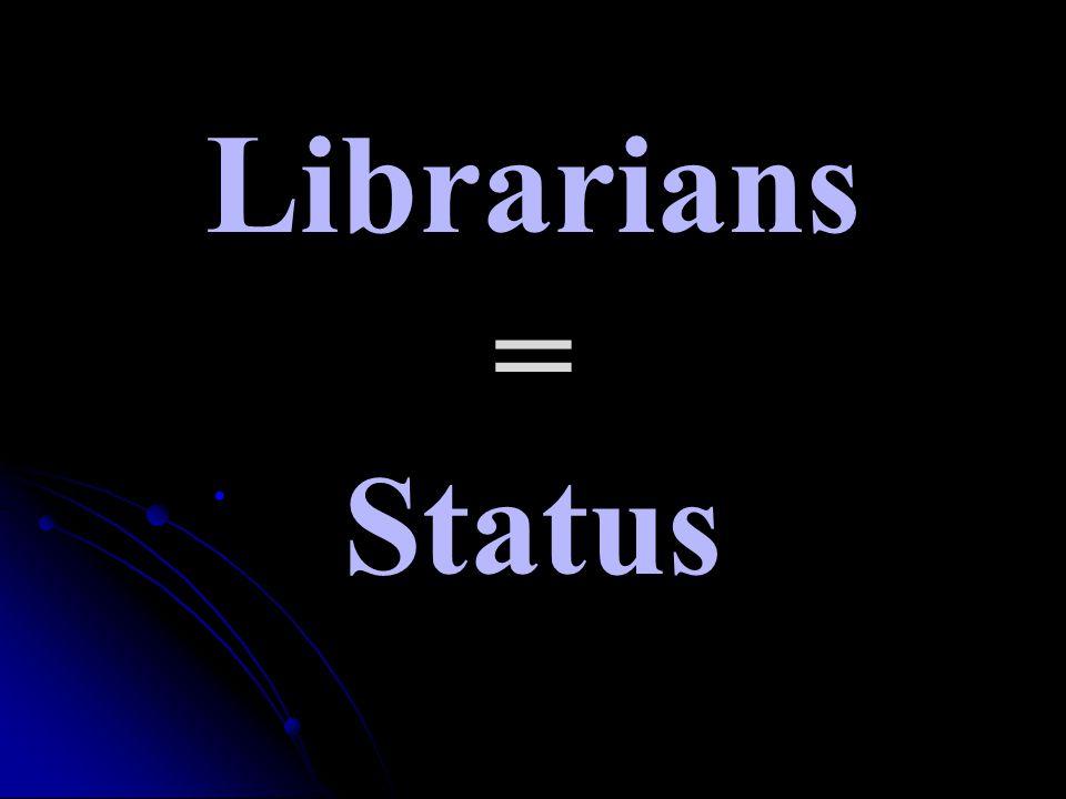 Librarians = Status