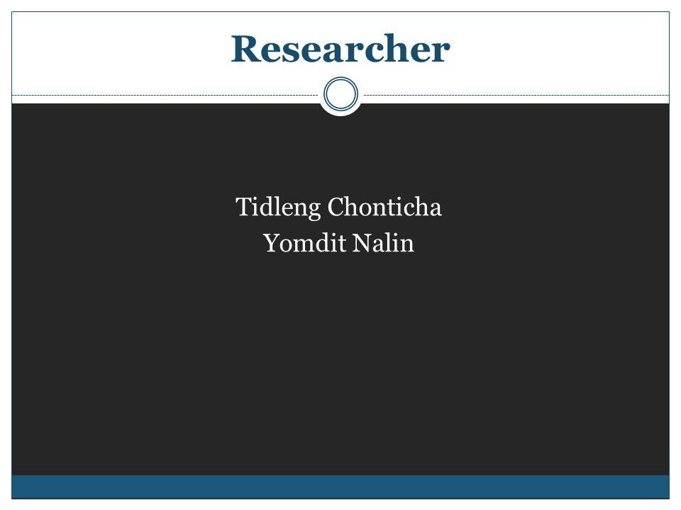 Researcher Tidleng Chonticha Yomdit Nalin