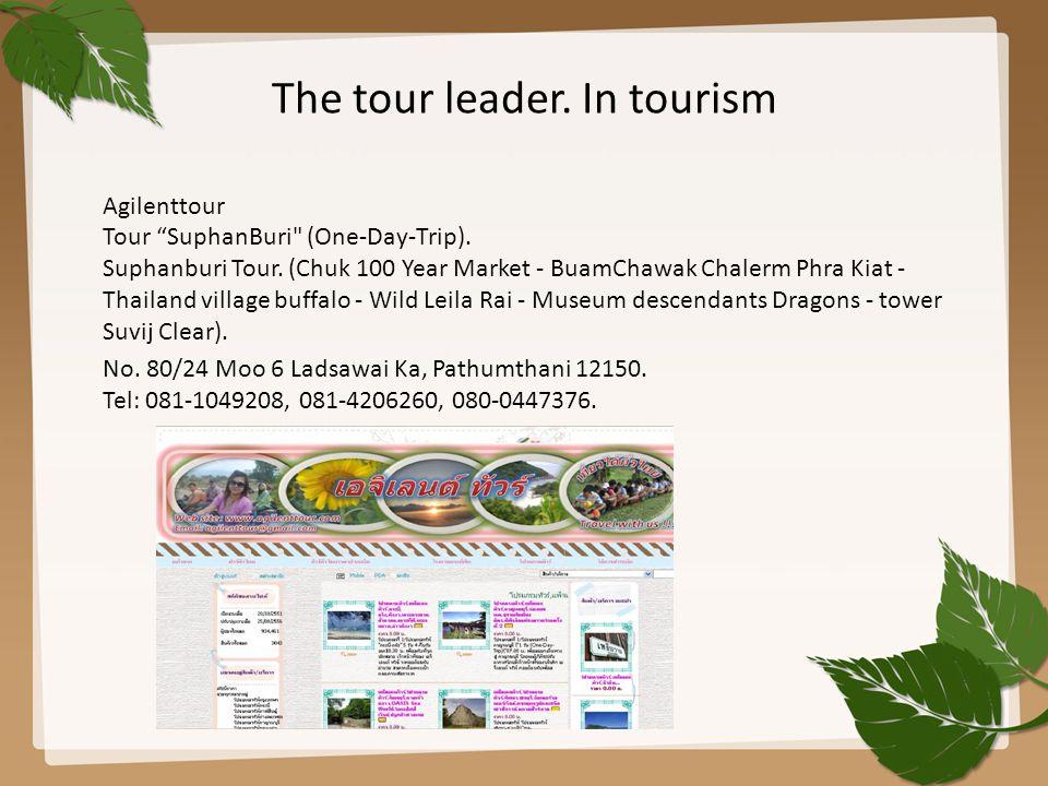 The tour leader.In tourism Agilenttour Tour SuphanBuri (One-Day-Trip).