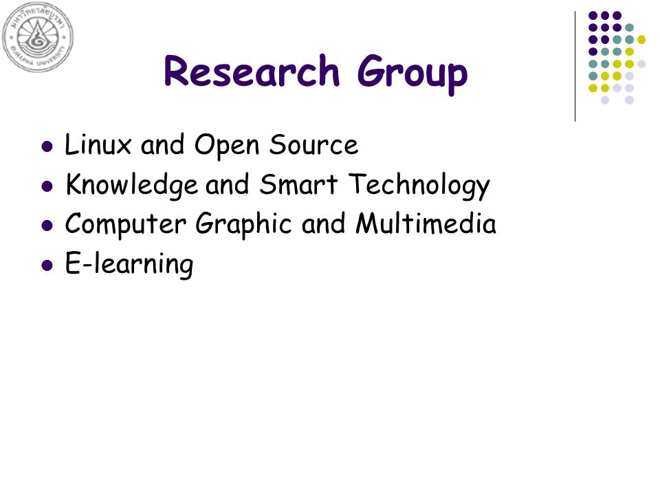 Research Group Linux and Open Source Knowledge and Smart Technology Computer Graphic and Multimedia E-learning
