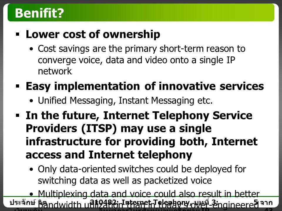 ประจักษ์ จิต เงินมะดัน 4 จาก 43 310482: Internet Telephony, บทที่ 3: วิทยาการโทรศัพท์ผ่านเครือข่าย IP What is VoIP?  Definition:  Voice Over IP (VoI