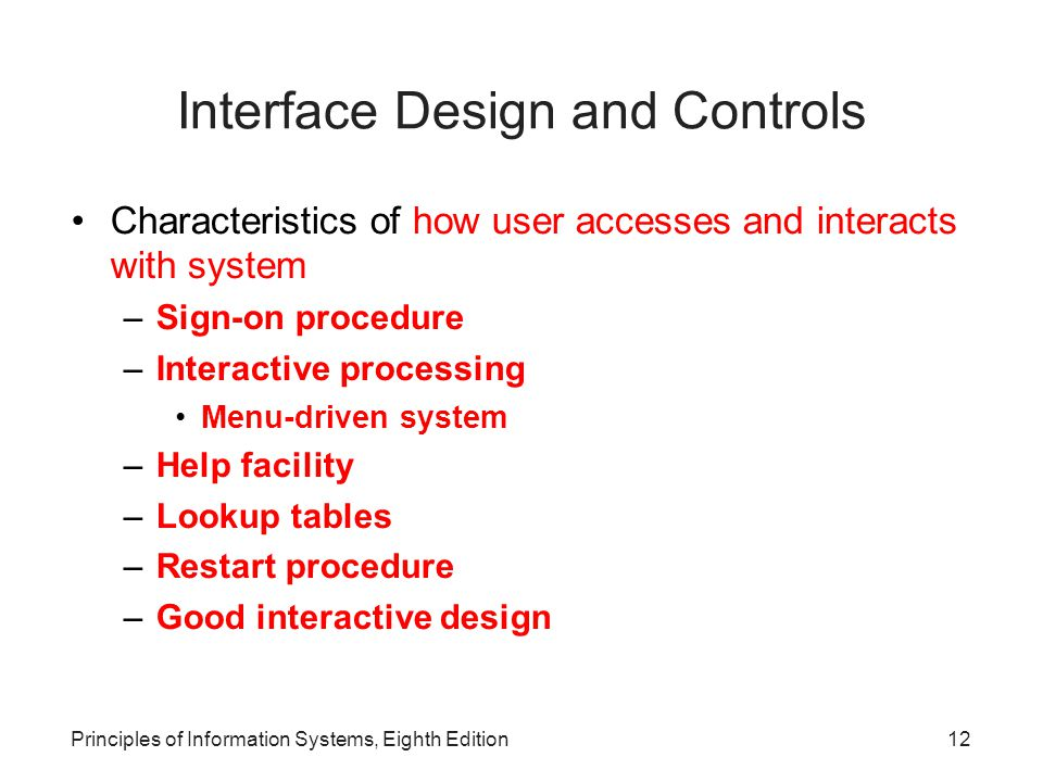 Principles of Information Systems, Eighth Edition13 Interface Design and Controls (continued)‏ Figure 13.2: The Levels of the Sign-On Procedure