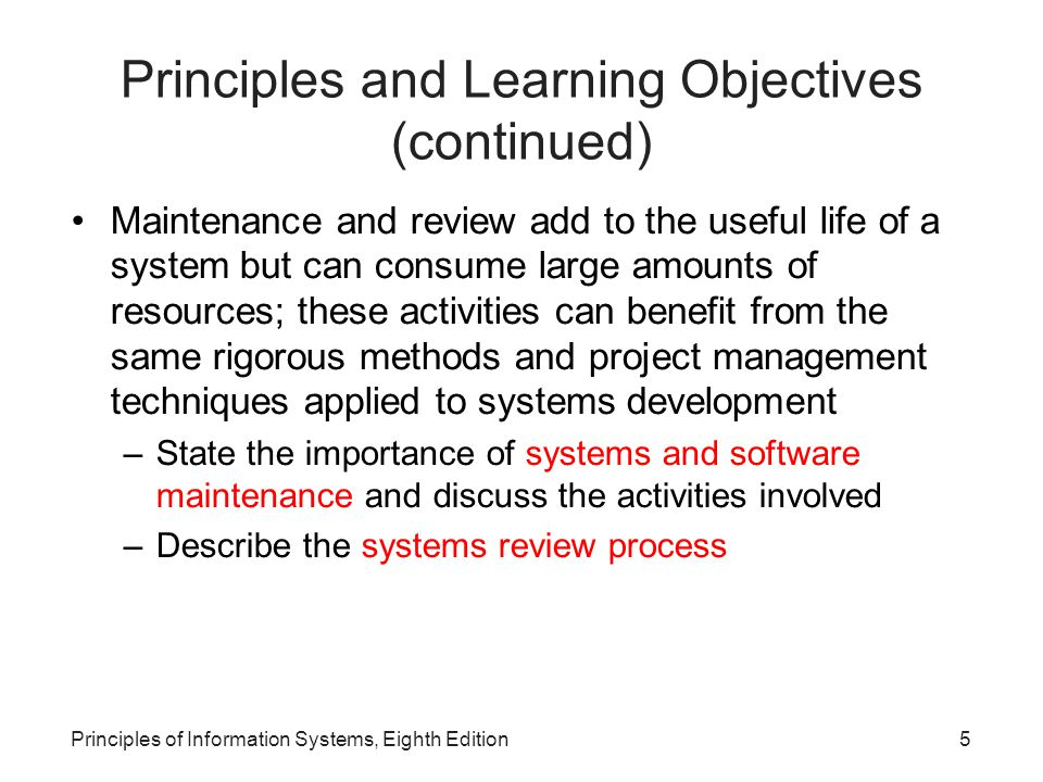 Principles of Information Systems, Eighth Edition6 Why Learn About Systems Development.