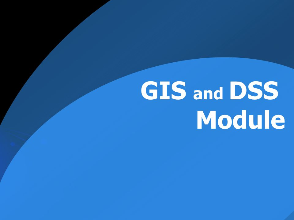 GIS and DSS Module
