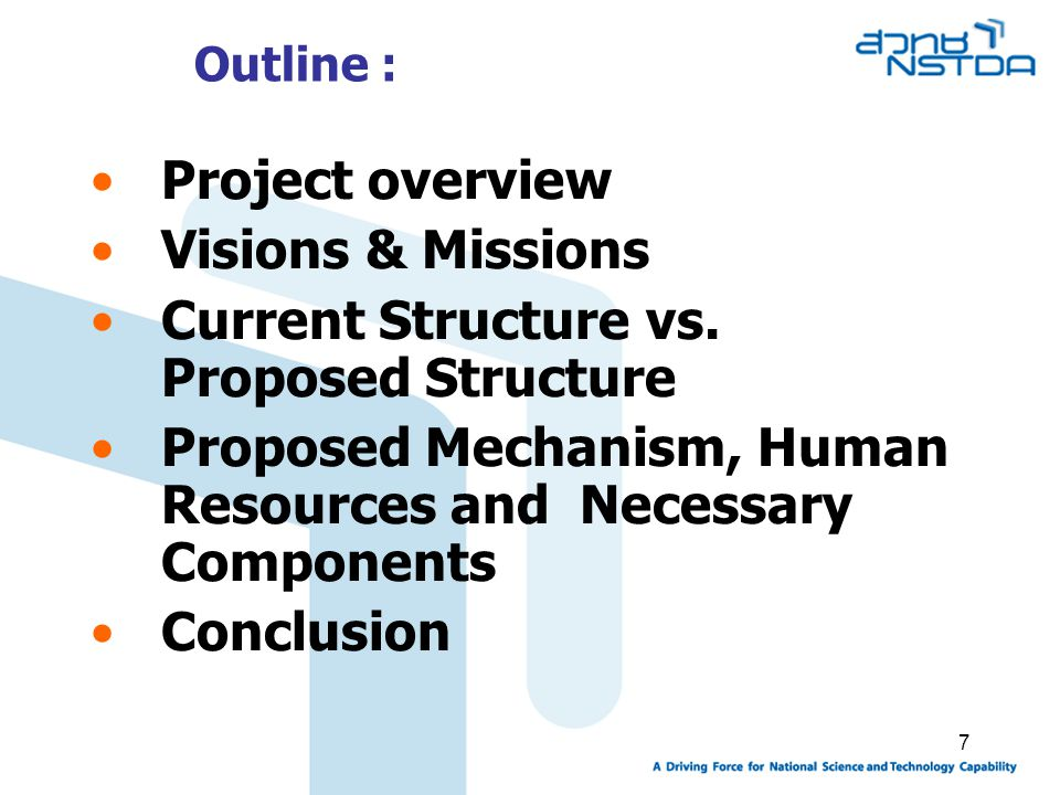 7 Outline : Project overview Visions & Missions Current Structure vs. Proposed Structure Proposed Mechanism, Human Resources and Necessary Components