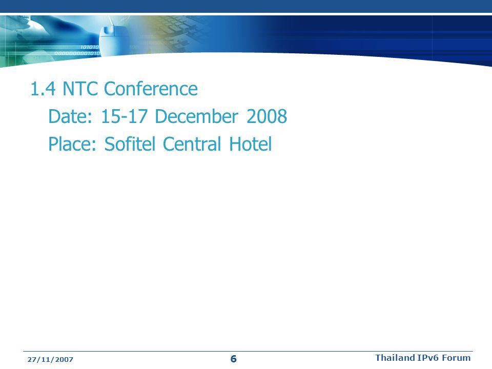 1.5 แจ้งเพื่อทราบอื่นๆ 27/11/2007 Thailand IPv6 Forum 7
