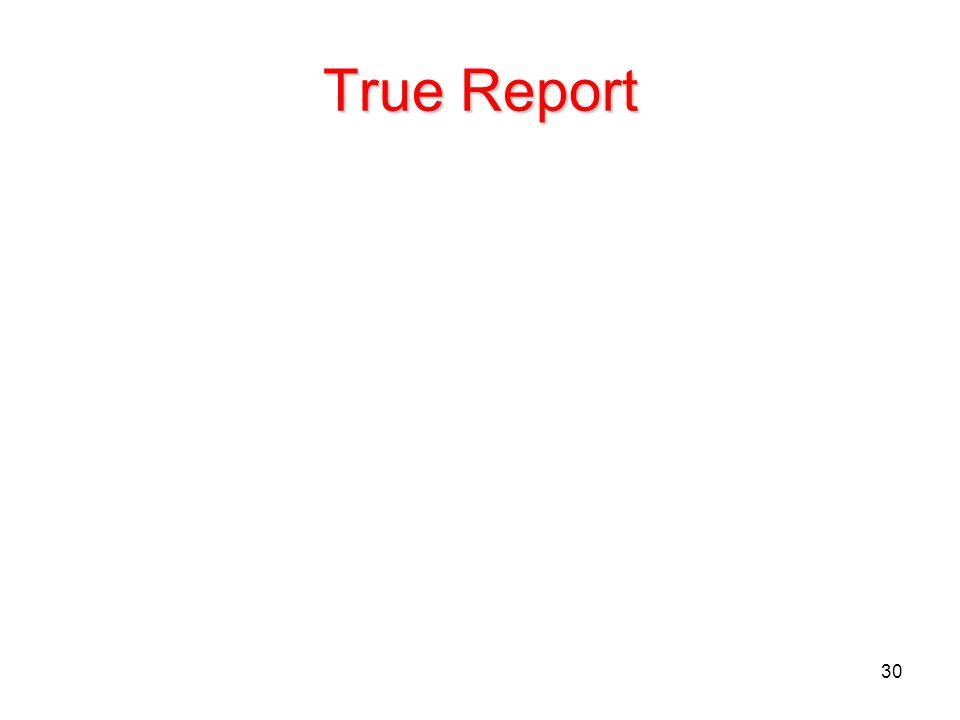 30 True Report