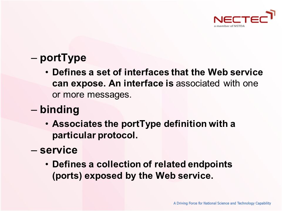 –portType Defines a set of interfaces that the Web service can expose.
