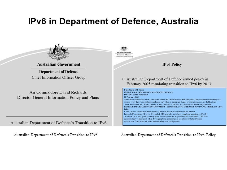 IPv6 in Department of Defence, Australia Australian Department of Defence's Transition to IPv6 Australian Department of Defence's Transition to IPv6: