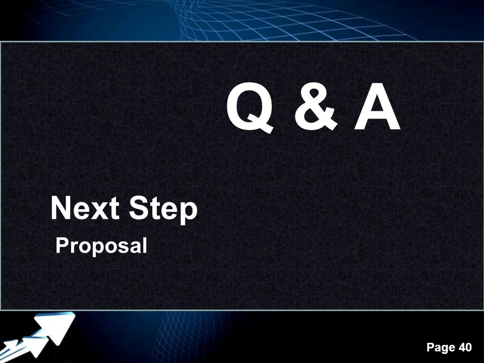 Powerpoint Templates Page 40 Next Step Proposal Q & A