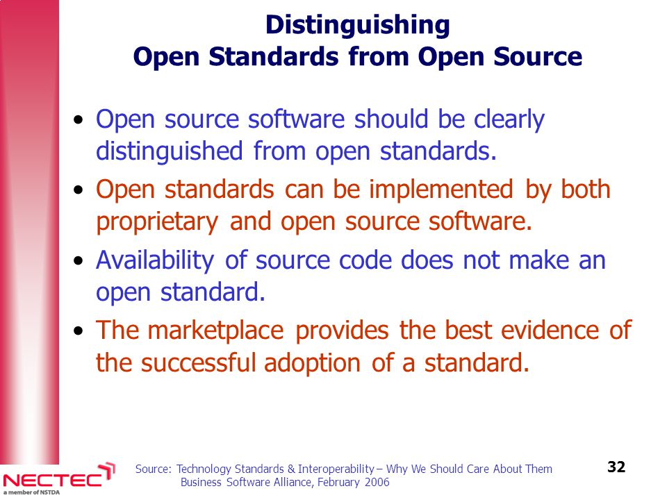 32 Distinguishing Open Standards from Open Source Open source software should be clearly distinguished from open standards.