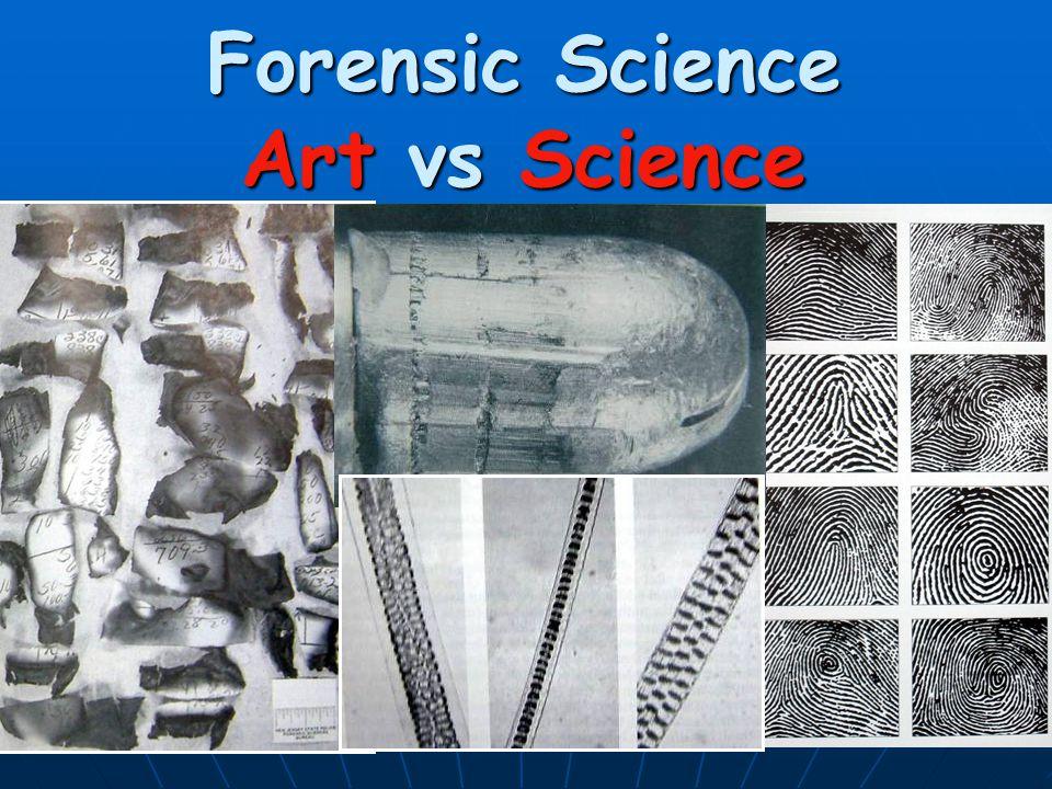 Forensic Science Art vs Science