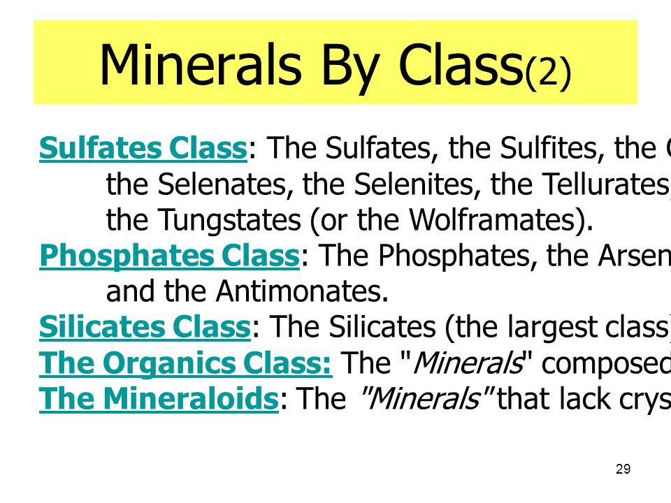 29 Minerals By Class (2) Sulfates ClassSulfates Class: The Sulfates, the Sulfites, the Chromates, the Molybdates, the Selenates, the Selenites, the Te