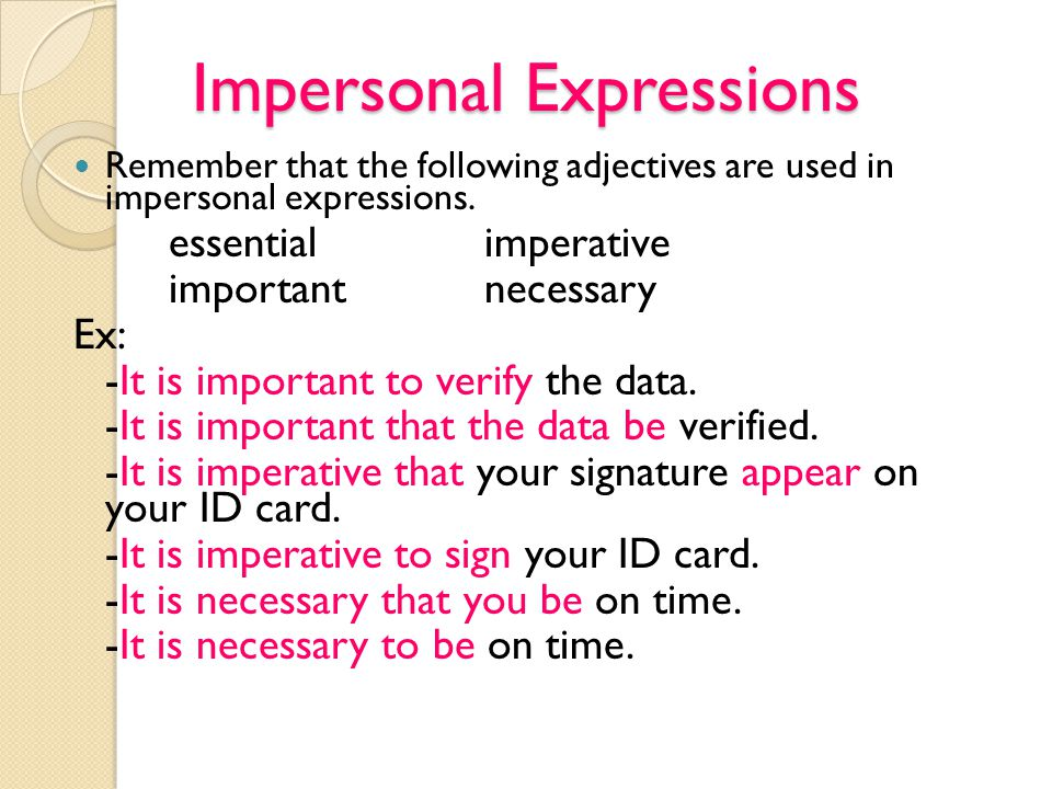 Impersonal Expressions Remember that the following adjectives are used in impersonal expressions.