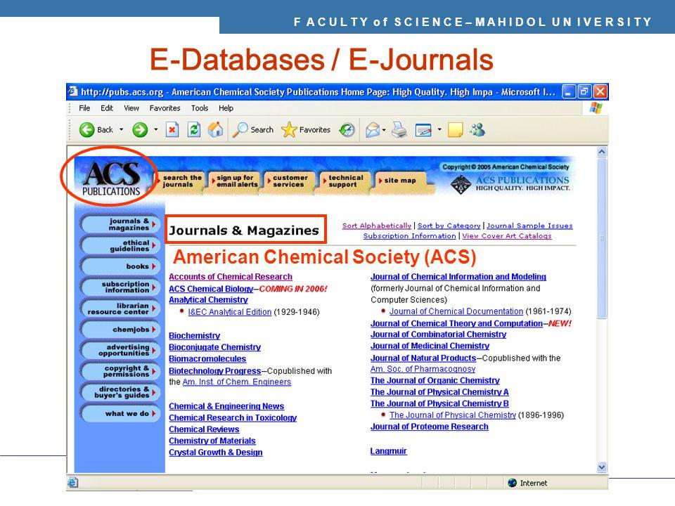 F A C U L T Y o f S C I E N C E – M A H I D O L U N I V E R S I T Y E-Databases / E-Journals American Chemical Society (ACS)
