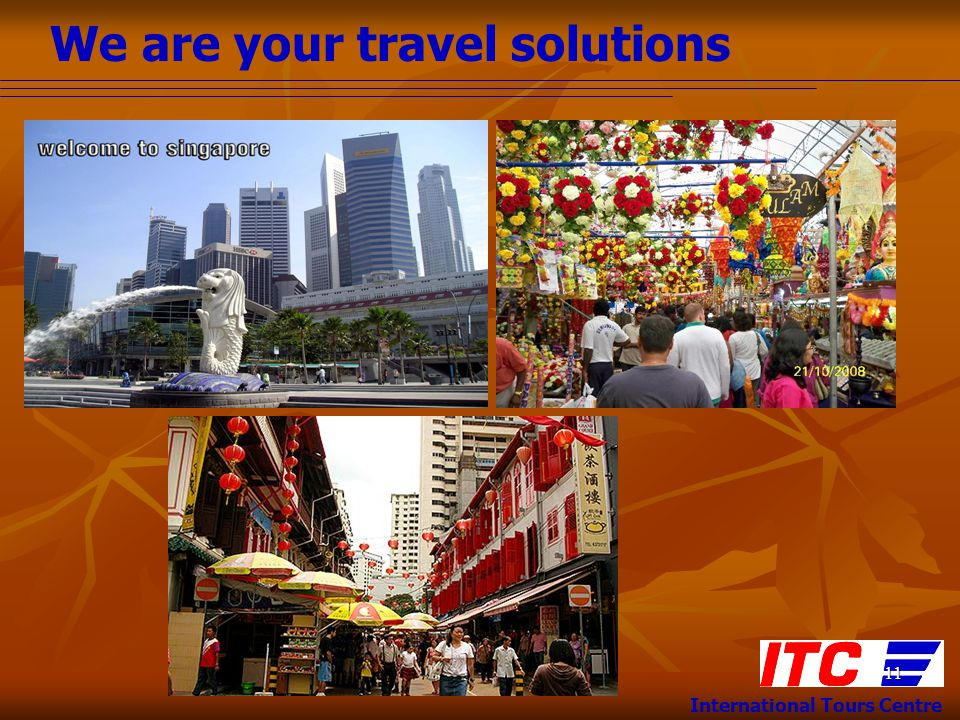 We are your travel solutions International Tours Centre 11