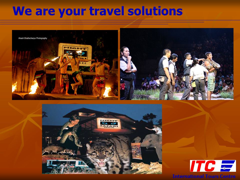 We are your travel solutions International Tours Centre 9