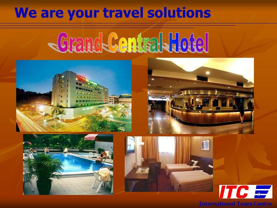 We are your travel solutions International Tours Centre 10 เช้า ซิตี้ทัวร์ ชมเมือง วันที่สอง 27 สิงหาคม ซิตี้ทัวร์ - ดูงาน