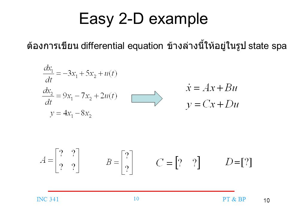 10 INC 341 10 PT & BP Easy 2-D example ต้องการเขียน differential equation ข้างล่างนี้ให้อยู่ในรูป state space form