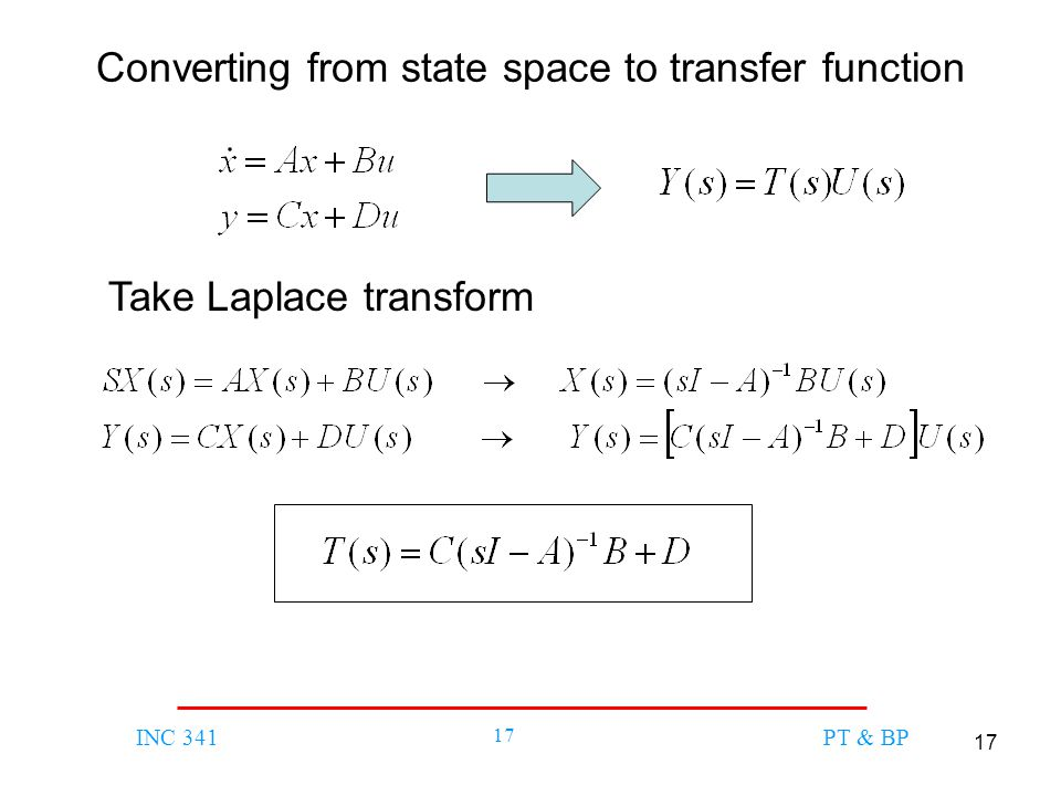 17 INC 341 17 PT & BP Converting from state space to transfer function Take Laplace transform