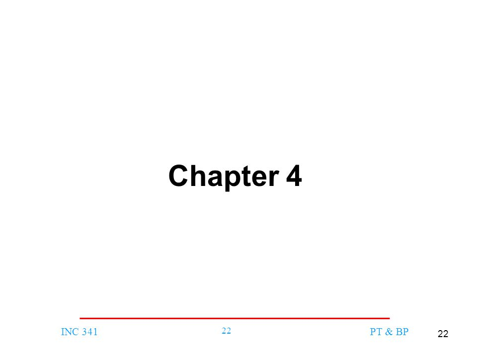 22 INC 341 22 PT & BP Chapter 4