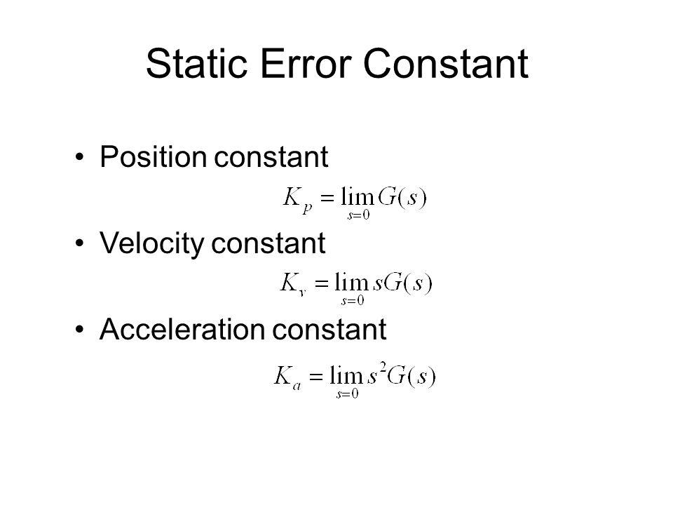 Static Error Constant Position constant Velocity constant Acceleration constant