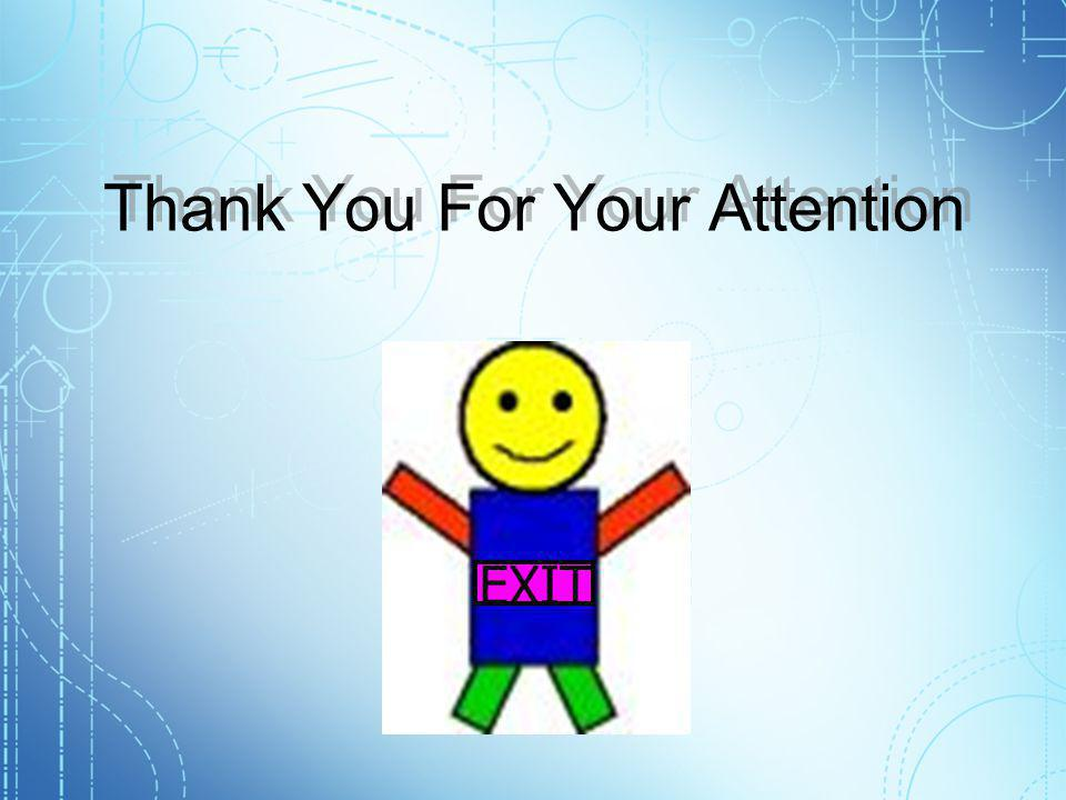 Thank You For Your Attention Thank You For Your Attention EXIT