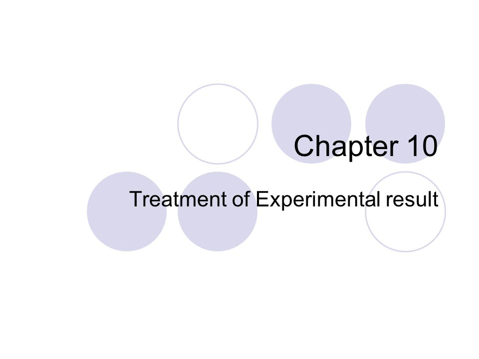 Chapter 10 Treatment of Experimental result