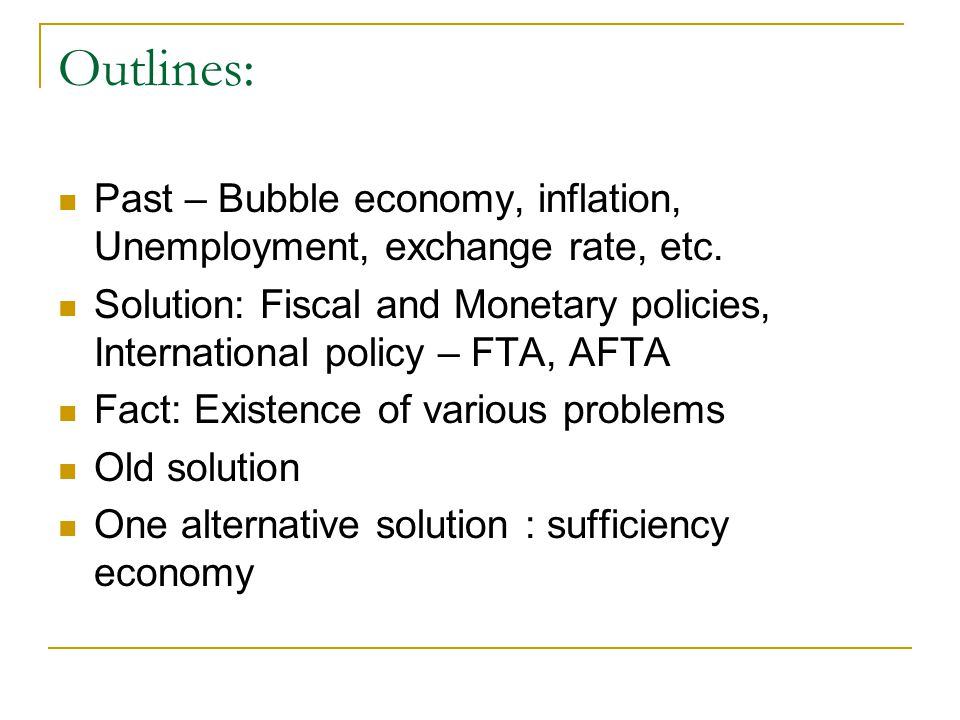 Outlines: Past – Bubble economy, inflation, Unemployment, exchange rate, etc.