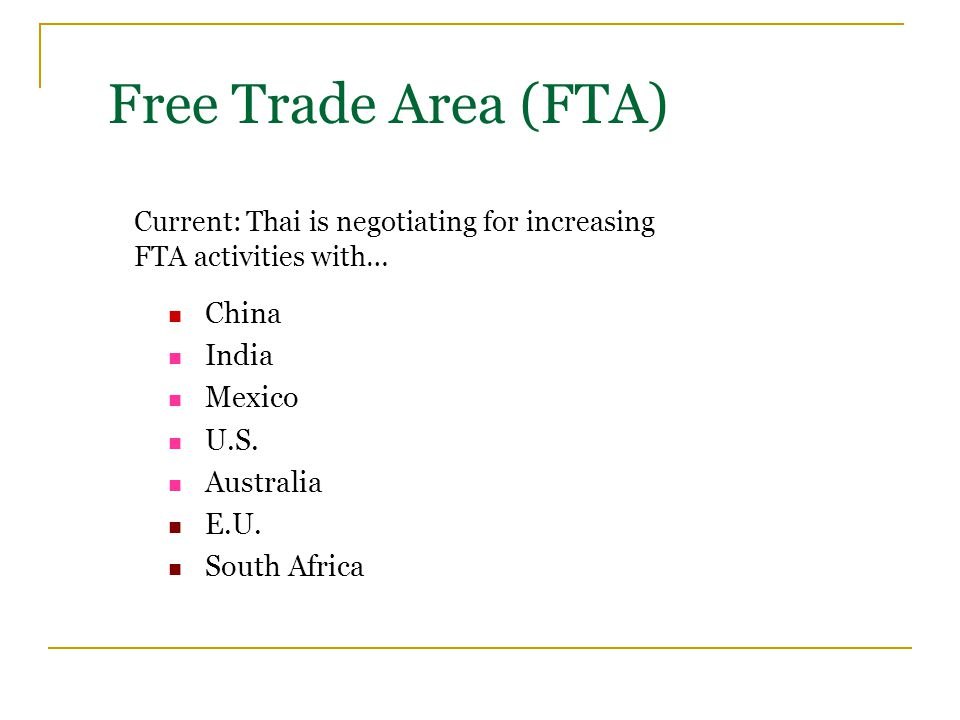 Current: Thai is negotiating for increasing FTA activities with… China India Mexico U.S.