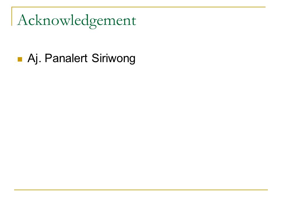Acknowledgement Aj. Panalert Siriwong
