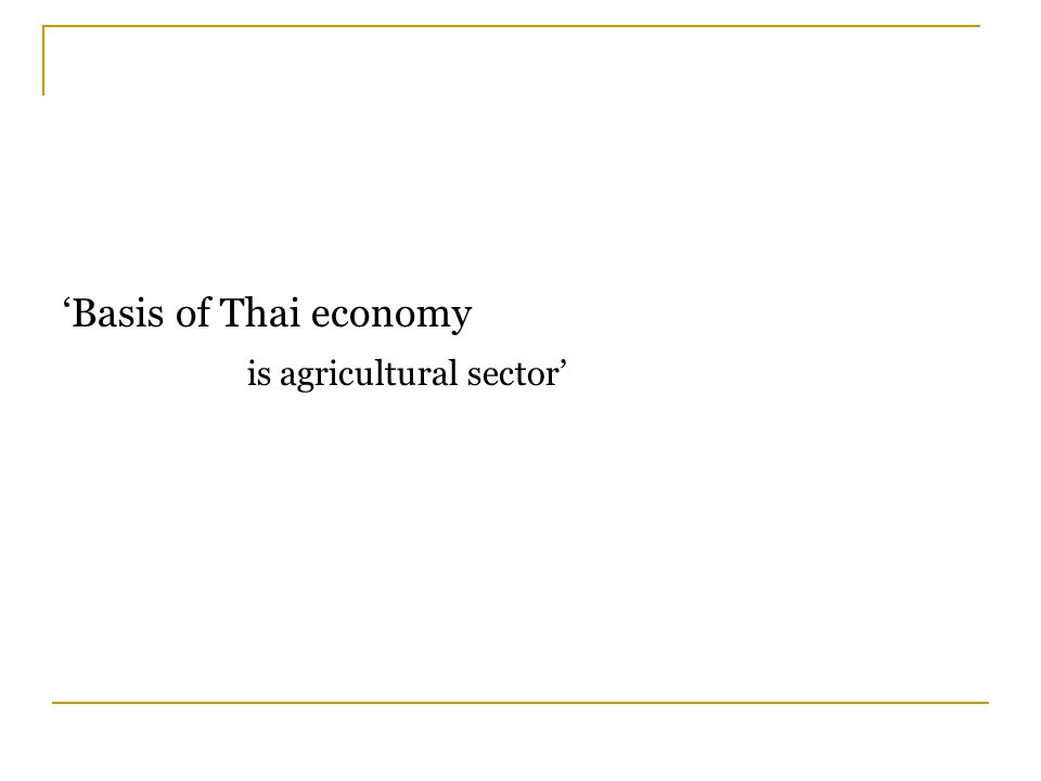 'Basis of Thai economy is agricultural sector'