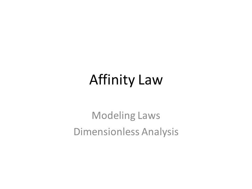 Affinity Law Modeling Laws Dimensionless Analysis