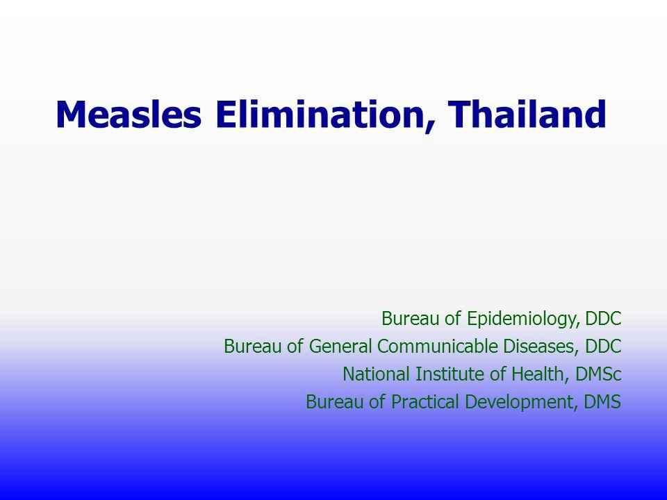 Measles Elimination, Thailand Bureau of Epidemiology, DDC Bureau of General Communicable Diseases, DDC National Institute of Health, DMSc Bureau of Pr