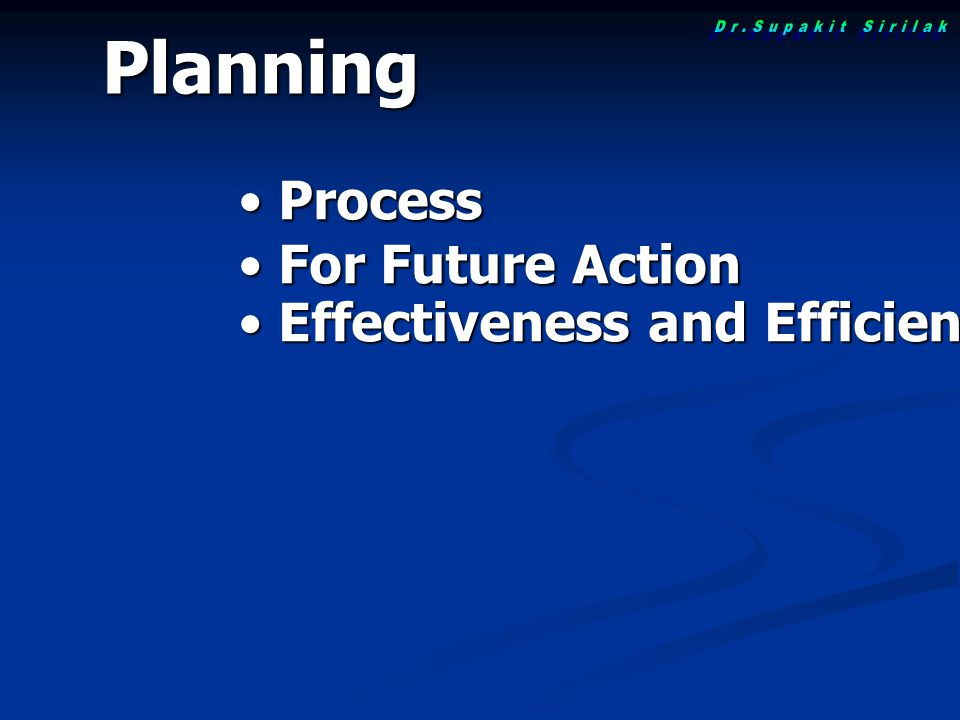 Planning Process Process For Future Action For Future Action Effectiveness and Efficiency Effectiveness and Efficiency